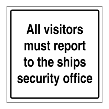 All visitors must report to - ISPC Code Sign