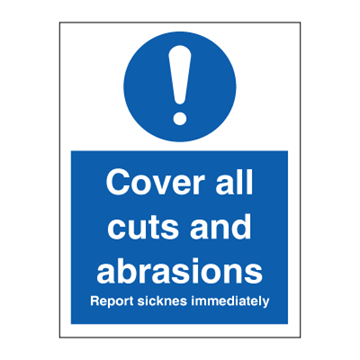 Cover all cuts and abrasions - Mandatory Signs