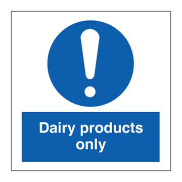 Dairy products only - Mandatory Signs