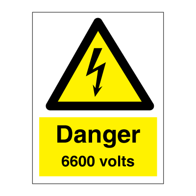 Danger 6600 volts - Hazard & Warning Signs