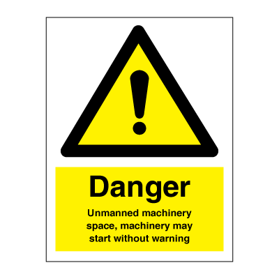 Danger Unmanned machinery space... - Hazard & Warning Signs