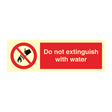 Do not extinguish with water - Prohibition Signs