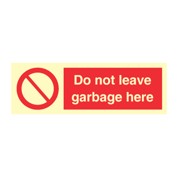 Do not leave garbage here - Prohibition Signs