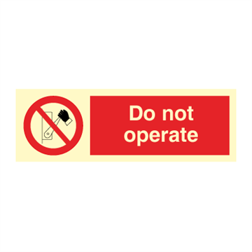 Do not operate - Prohibition Signs