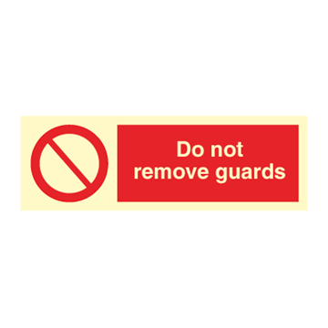 Do not remove guards - Prohibition Signs