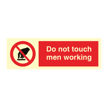 Do not touch men working - Prohibition Signs