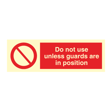Do not use unless guards - Prohibition Signs