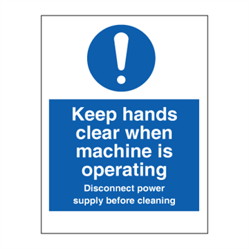 Keep hands clear when machine is operating - Mandatory Signs