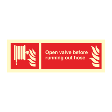 Open valve before running out hose - Fire Signs