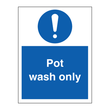 Pot wash only - Mandatory Signs