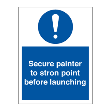 Secure painter to strong point - Mandatory Signs