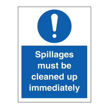 Spillages must be cleaned up immediately - Mandatory Signs