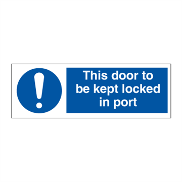 Keep this door locked in port .-ISPS Code Signs