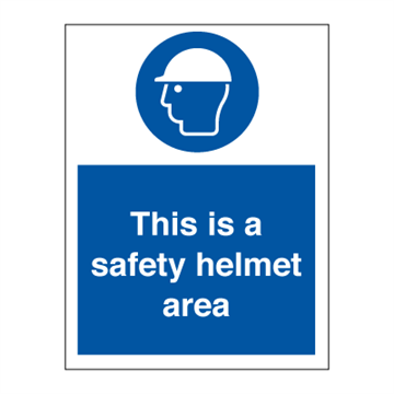 This is a satety helmet area - Mandatory Signs