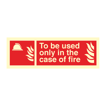 To be used only in the - Fire Signs