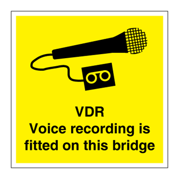 VDR - Voice recording is fitted on this bridge - ISPS code Signs