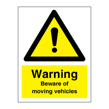Warning Beware of moving vehicle - Hazard & Warning Signs