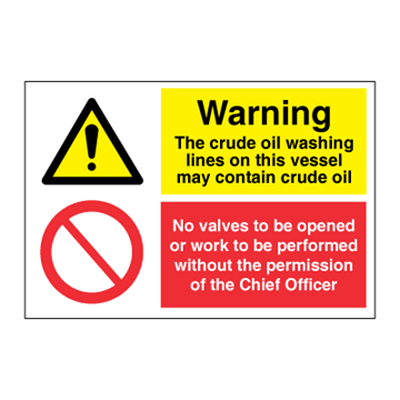 Warning crude oil - No valves opened or work - combination signs